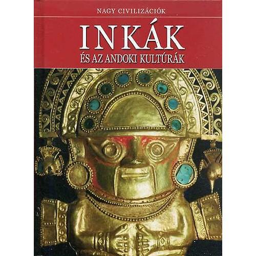 Nagy civilizációk 1. Inkák és az andoki kultúrák