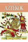 Nagy civilizációk 10. Aztékok
