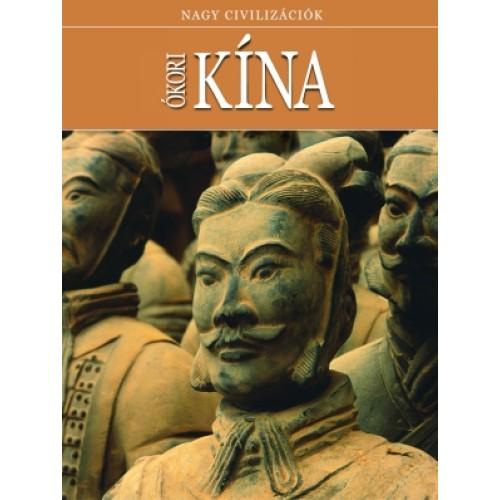 Nagy civilizációk 5. Ókori Kína