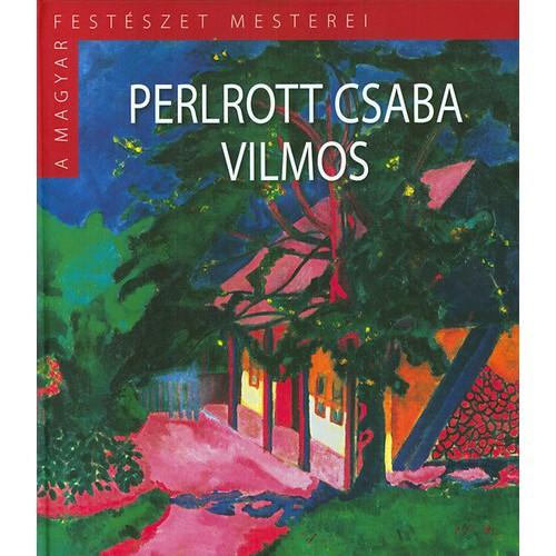 A magyar festészet mesterei II/12. Perlrott Csaba Vilmos