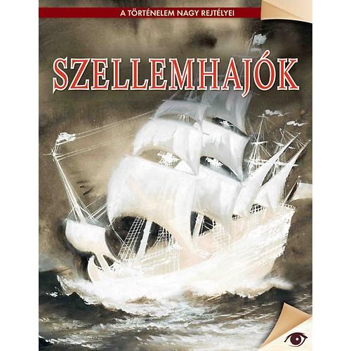 Szellemhajók (A történelem nagy rejtélyei 18.)