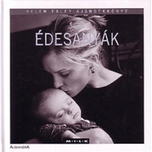 Szerető édesanyák - Helen Exley ajándékkönyv
