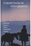 Törzsfőnökök bölcsessége - Red Jacket, Joseph és Seattle törzsfőnökök beszédei
