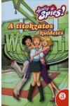 Totally Spies! - A titokzatos küldetés, M&C Kft. kiadó, Gyermek- és ifjúsági könyvek