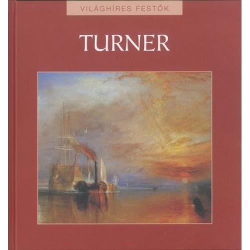 Turner (Világhíres festők 7.)
