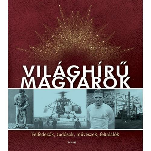 Világhírű magyarok