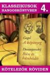 Klasszikusok hangoskönyvben 4. A köpönyeg - Bűn és bűnhődés - Kötelezők röviden 4. (CD)