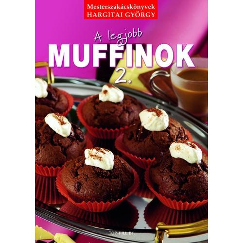 A legjobb muffinok 2., Top-Hill Bt. kiadó, Szakácskönyvek, gasztronómia
