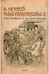 A nevető Magyarország II. (Népi fortélyok és úri hunczutságok)