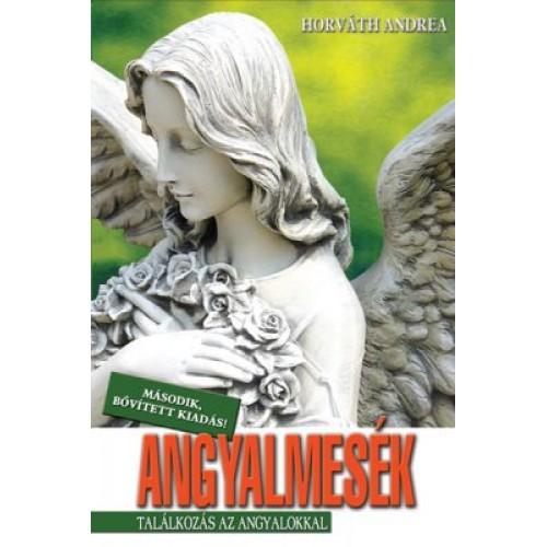 Angyalmesék - Találkozás az angyalokkal (Második, bővített kiadás), Vagabund kiadó, Ezoterika