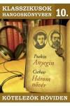 Klasszikusok hangoskönyvben 10. Anyegin - Három nővér - Kötelezők röviden 10. (CD)