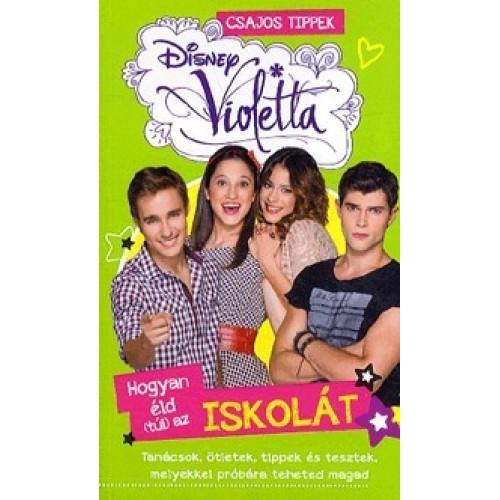 Disney - Violetta - Hogyan éld (túl) az iskolát - Csajos tippek
