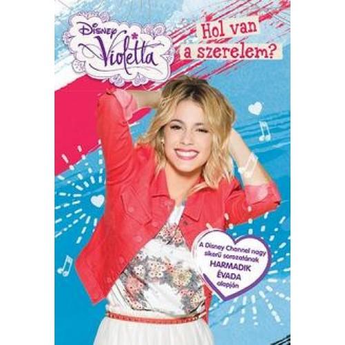 Disney - Violetta - Hol van a szerelem?
