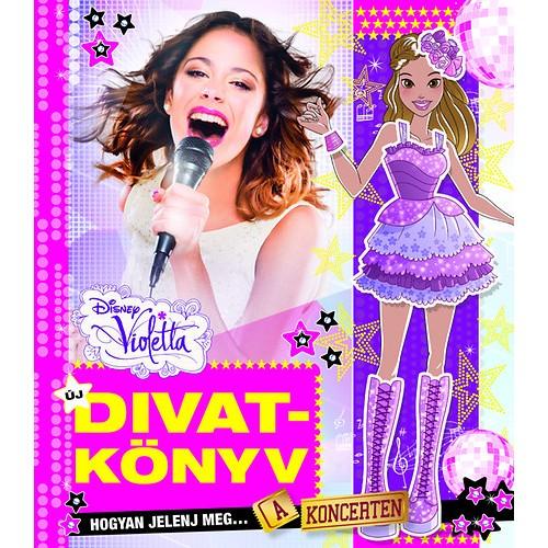 Disney - Violetta - Új divatkönyv - Hogyan jelenj meg a koncerten?