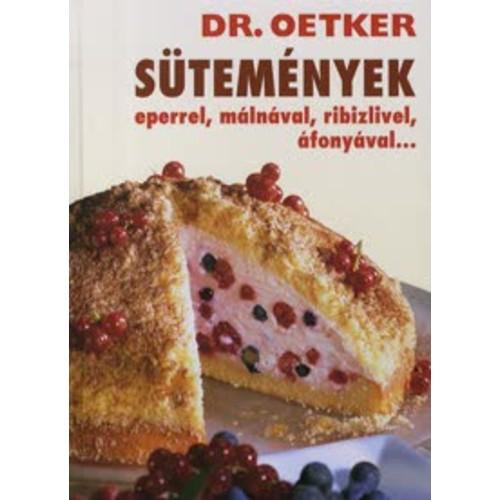 Dr. Oetker - Sütemények eperrel, málnával, ribizlivel, áfonyával...