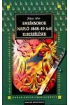 Emléksorok – Napló 1848-49-ből - Elbeszélések, Magyar Könyvklub kiadó, Gyermek- és ifjúsági könyvek