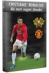 Foci - Cristiano Ronaldo - Aki mert nagyot álmodni (DVD)
