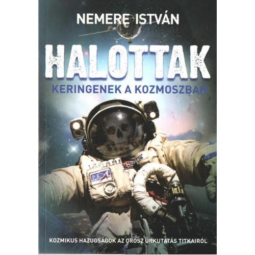 Halottak keringenek a kozmoszban (A szovjet űrkutatás titkai)