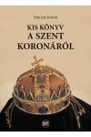Kis könyv a Szent Koronáról