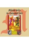 Mátyás király és a kolozsvári bíró - Legszebb mesék Mátyás királyról - CD-Audio Hangoskönyv