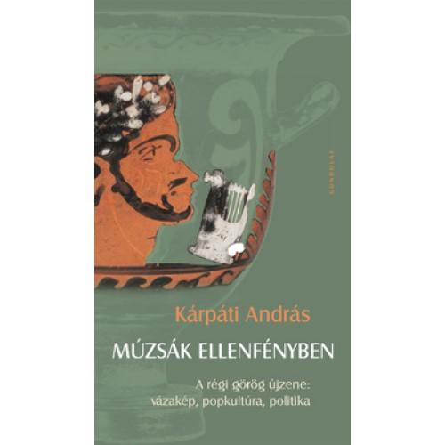 Múzsák ellenfényben - A régi görög újzene: vázakép, popkultúra, politika