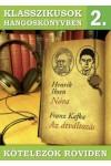 Klasszikusok hangoskönyvben 2.  Nóra - Az átváltozás - Kötelezők röviden 2. (CD)