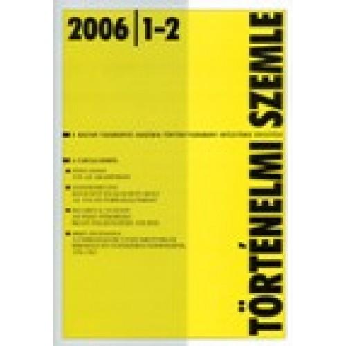 Történelmi Szemle 2006/1-2
