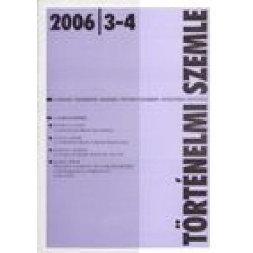 Történelmi Szemle 2006/3-4