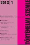 Történelmi Szemle 2013/1, MTA Történettudományi Intézet kiadó, Folyóiratok