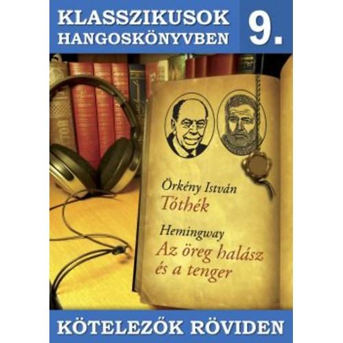 Klasszikusok hangoskönyvben 9. Tóthék - Az öreg halász és a tenger - Kötelezők röviden 9. (CD)