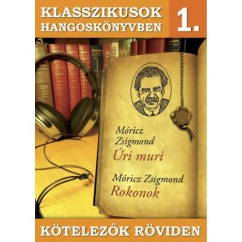 Klasszikusok hangoskönyvben 1.  Úri muri - Rokonok - Kötelezők röviden 1. (CD)