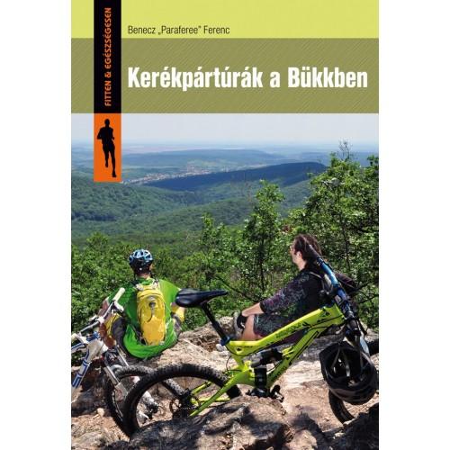 Kerékpártúrák a Bükkben (Fitten & egészségesen)