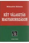 Két választás Magyarországon (Székely Hírmondó Kiskönyvtár)