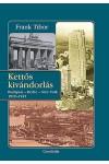 Kettős kivándorlás (Budapest - Berlin - New York 1919-1945)