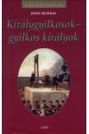 Királygyilkosok - gyilkos királyok (Királyi házak)