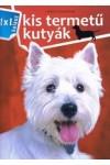 Kis termetű kutyák (1x1 kalauz)