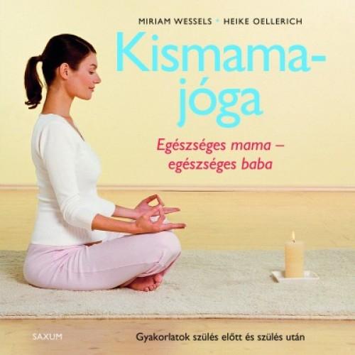 Kismamajóga (Egészséges mama - egészséges baba)