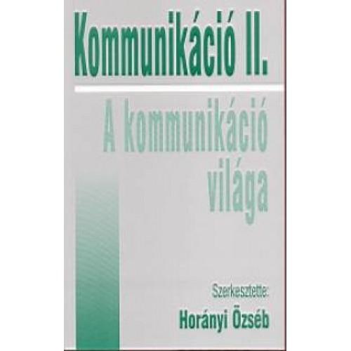 Kommunikáció II. - A kommunikáció világa (Válogatott tanulmányok)