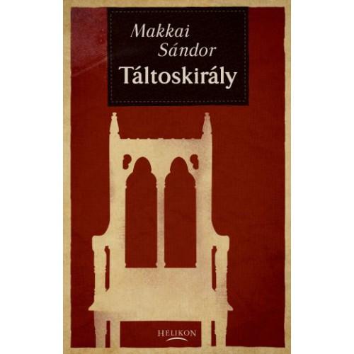 Makkai 2 könyv egy csomagban, Helikon kiadó, Történelmi regények