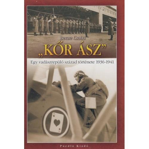 'Kőr Ász' - Egy vadászrepülő század története, 1936-1941