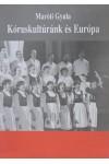 Kóruskultúránk és Európa