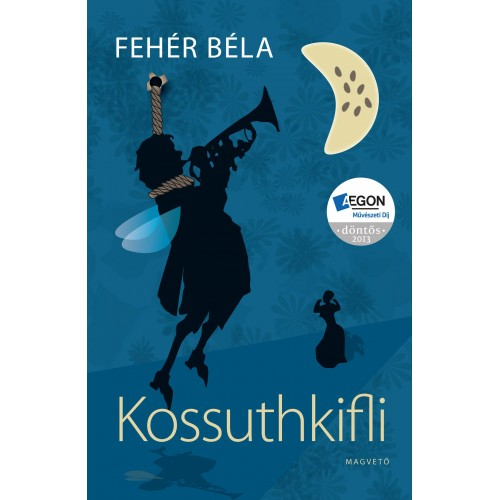 Kossuthkifli (Hazafias kalandregény)