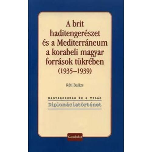 A brit haditengerészet és a Mediterráneum a korabeli magyar források tükrében (1935–1939)