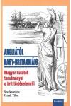 Angliától Nagy-Britanniáig - Magyar kutatók tanulmányai a brit történelemről