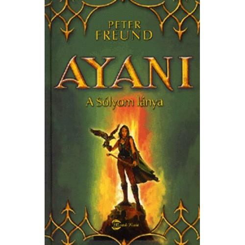 Ayani - A Sólyom lánya (Misztéria-trilógia 2.)