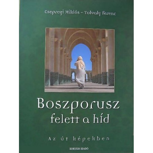 Boszporusz felett a híd - Az út képekben