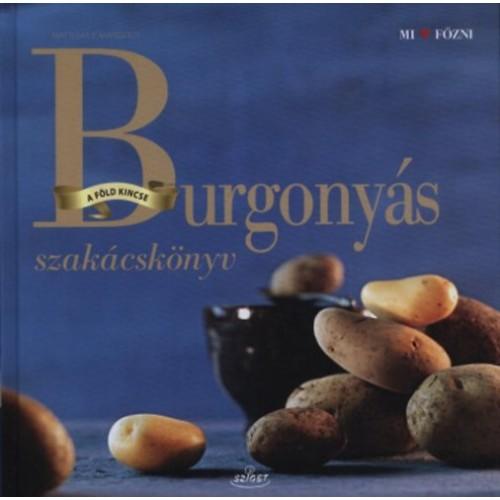 Burgonyás szakácskönyv (MI ♥ FŐZNI), Sziget kiadó, Szakácskönyvek, gasztronómia