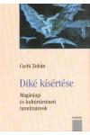Diké kísértése - magánjogi és kultúrtörténeti tanulmányok