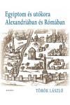 Egyiptom és utókora Alexandriában és Rómában