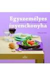 Egyszemélyes ínyenckonyha - Kreatív főzés egyedül élőknek (MI ♥ FŐZNI)